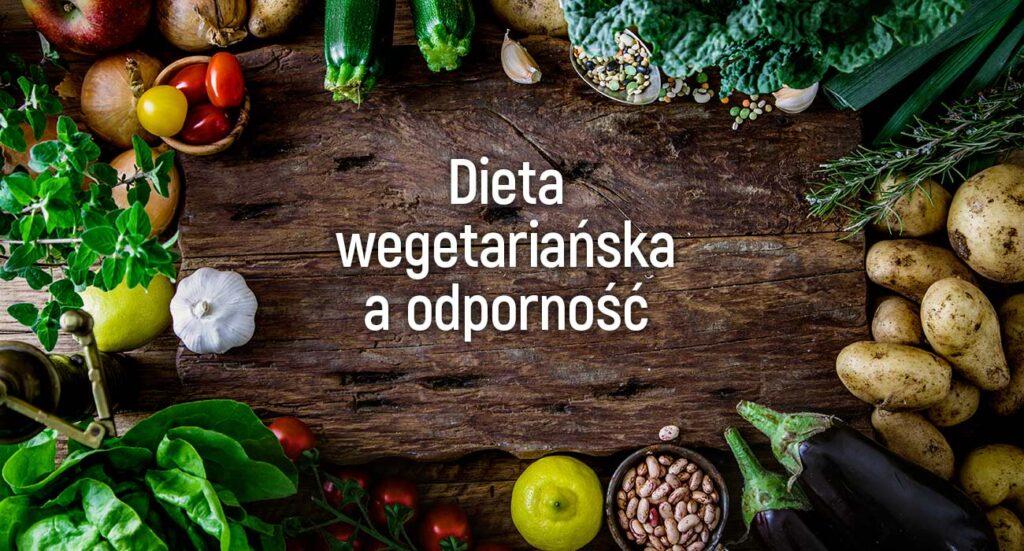 Dieta wegetariańska a odporność