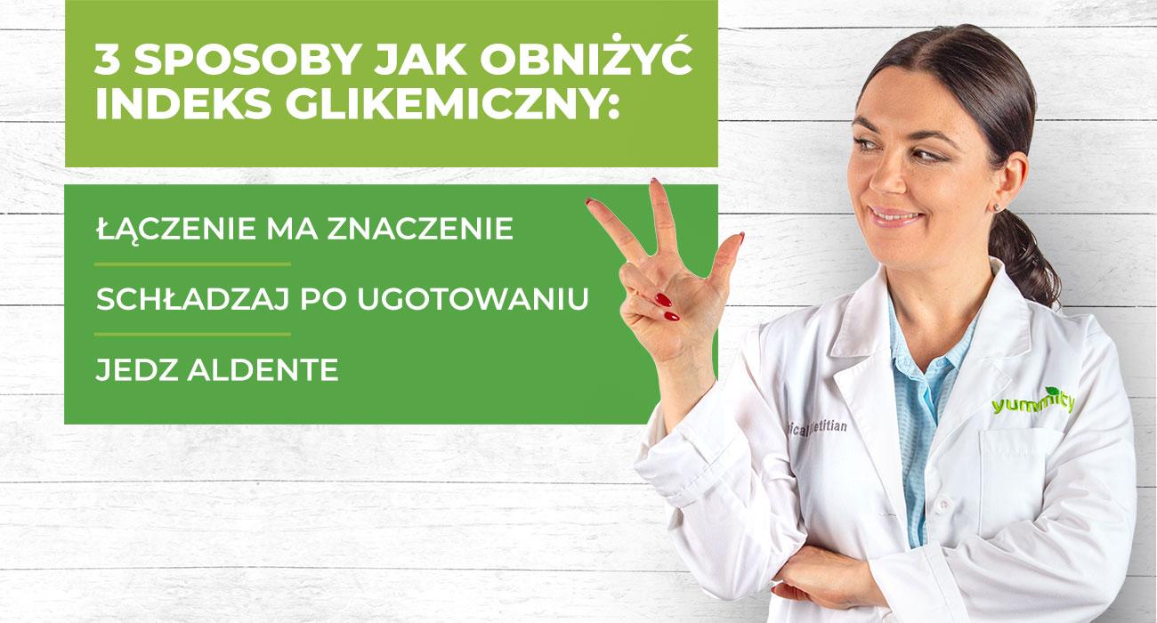 Trzy sposoby jak obniżyć indeks glikemiczny posiłków Monika Wodyczko Yummity